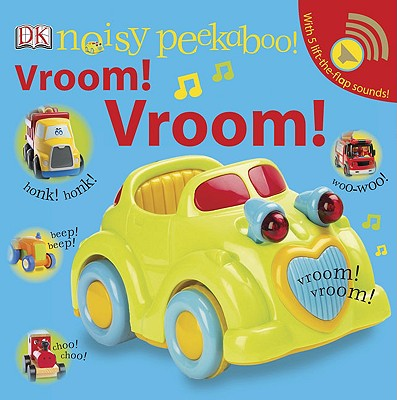 Noisy Peekaboo! Vroom! Vroom! By Dorling Kindersley, Inc. (COR)