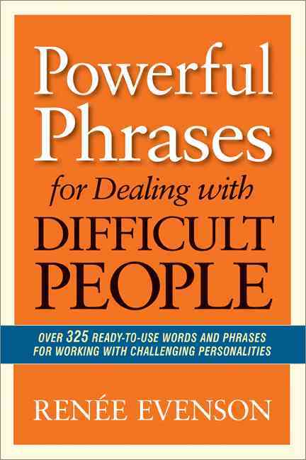 Powerful Phrases for Dealing With Difficult People By Evenson, Renee